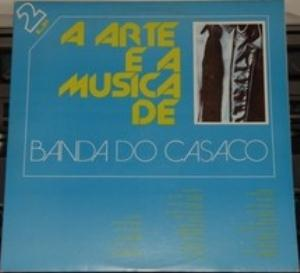 BANDA DO CASACO - A Arte E A Música De Banda Do Casaco CD album cover