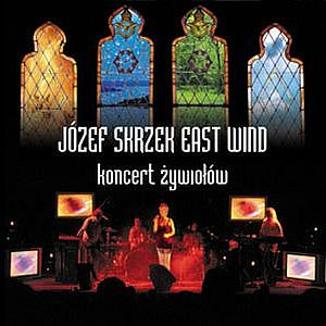 JÓzef Skrzek - East Wind - Koncert Zywiolów CD (album) cover
