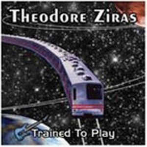 Theodore Ziras - Trained To Play CD (album) cover