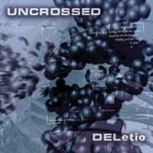 Uncrossed - DELetio CD (album) cover