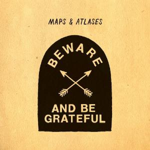 Maps & Atlases - Beware And Be Grateful CD (album) cover