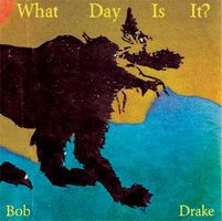 Bob Drake - What Day Is It? CD (album) cover