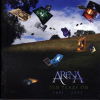 Arena - Ten Years On 1995 - 2005 CD (album) cover
