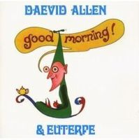 Daevid Allen - Good Morning! CD (album) cover