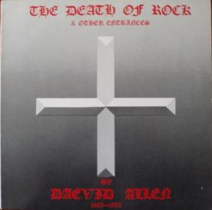 Daevid Allen - The Death Of Rock & Other Entrances CD (album) cover