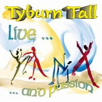Tyburn Tall - Live ... And Passion CD (album) cover