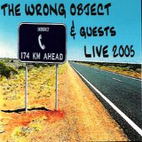 The Wrong Object - Live 2005 CD (album) cover