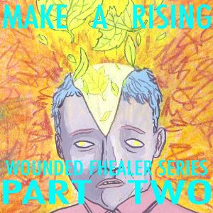 Make A Rising - Wounded Fhealer Series Part Two CD (album) cover