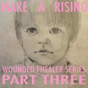 Make A Rising - Wounded Fhealer Series Part Three CD (album) cover