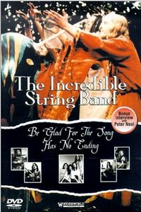The Incredible String Band - Be Glad For The Song Has No Ending DVD (album) cover