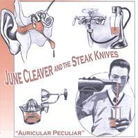 June Cleaver And The Steak Knives - Auricular Peculiar CD (album) cover