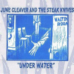 June Cleaver And The Steak Knives - Under Water CD (album) cover