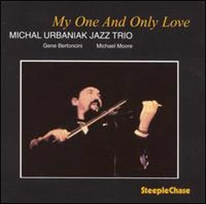 Michal Urbaniak - My One And Only Love CD (album) cover