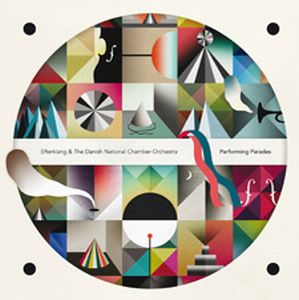 Efterklang - Efterklang &the Danish National Chamber Orchestra - Performing Parades CD (album) cover