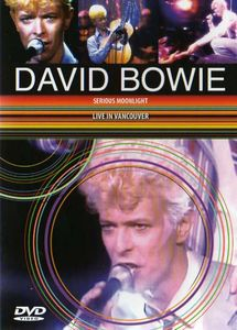 David Bowie - Serious Moonlight, Live In Vancouver DVD (album) cover