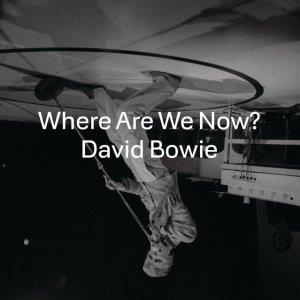 David Bowie - Where Are We Now? CD (album) cover