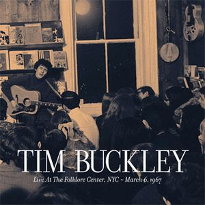Tim Buckley - Live At The Folklore Center, Nyc: March 6th, 1967 CD (album) cover