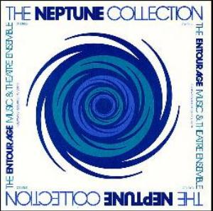The Entourage Music And Theater Ensemble - The Neptune Collection CD (album) cover