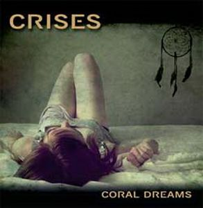 Crises - Coral Dreams CD (album) cover