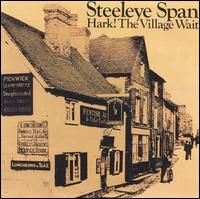 Steeleye Span - Hark ! The Village Wait CD (album) cover
