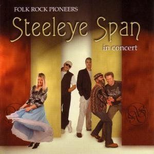 STEELEYE SPAN - Folk Rock Pioneers In Concert CD album cover