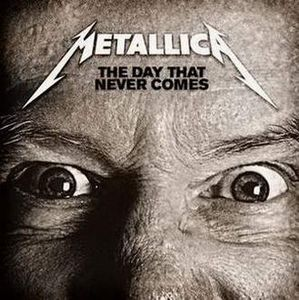 Metallica - The Day That Never Comes CD (album) cover