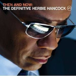 Herbie Hancock - Then & Now: The Definitive Herbie Hancock CD (album) cover
