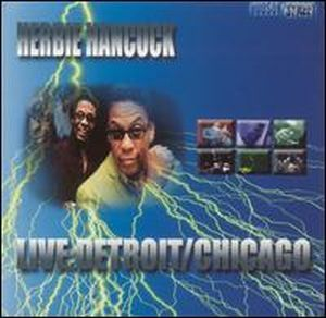 Herbie Hancock - Live: Detroit/chicago CD (album) cover