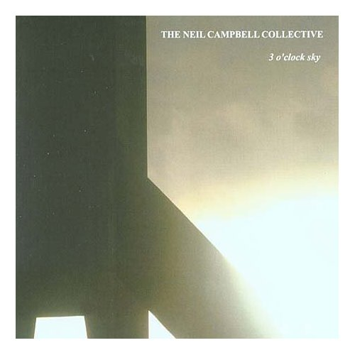 Neil Campbell Collective - 3 O'Clock Sky CD (album) cover
