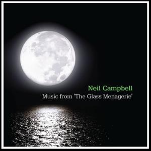Neil Campbell Collective - Music From 'the Glass Menagerie' CD (album) cover