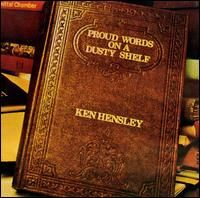 Ken Hensley - Proud Words On A Dusty Shelf CD (album) cover