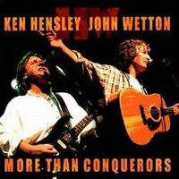 Ken Hensley - Ken Hensley & John Wetton. More Than Conquerors CD (album) cover