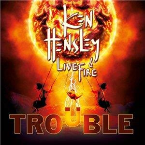 Ken Hensley - Trouble (ken Hensley & Live Fire) CD (album) cover