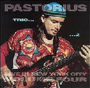 Jaco Pastorius - Live In New York City, Vol. 4: Trio 2 CD (album) cover