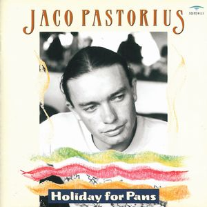 Jaco Pastorius - Holiday For Pans CD (album) cover