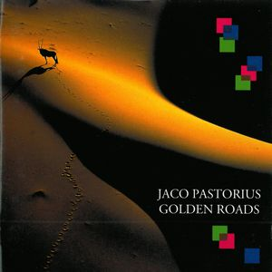 Jaco Pastorius - Golden Roads CD (album) cover