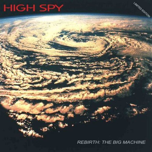 High Spy - Rebirth: The Big Machine CD (album) cover