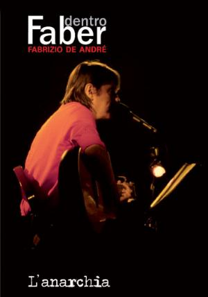 Fabrizio De Andre - Dentro Faber Vol.7 - L'anarchia DVD (album) cover