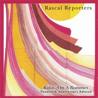 RASCAL REPORTERS - Ridin´on A Bummer (twentieth Anniversary Edition) CD album cover