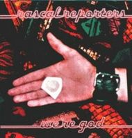 Rascal Reporters - We´re God CD (album) cover