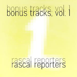Rascal Reporters - Bonus Tracks, Vol. 1 CD (album) cover