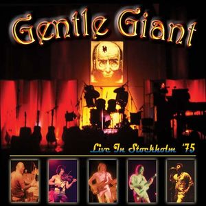 Gentle Giant - Live In Stockholm '75 CD (album) cover
