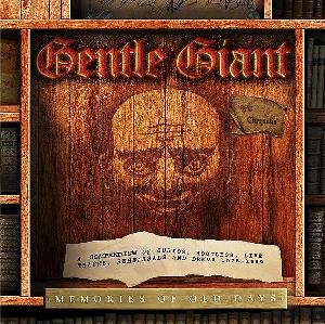 Gentle Giant - Memories Of Old Days CD (album) cover