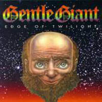 Gentle Giant - Edge Of Twilight CD (album) cover