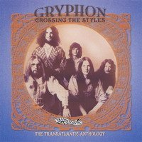Gryphon - Crossing The Styles - The Transatlantic Anthology CD (album) cover
