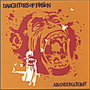 Daughters Of Fission - Abandonatomy CD (album) cover