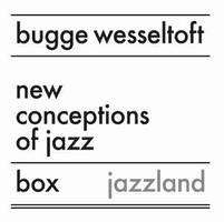 Bugge Wesseltoft - New Conceptions Of Jazz Box CD (album) cover