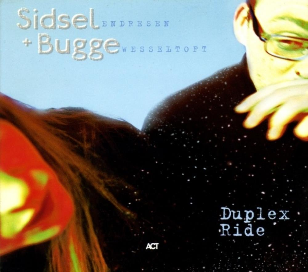Bugge Wesseltoft - Bugge Wesseltoft And Sidsel Endresen: Duplex Ride CD (album) cover