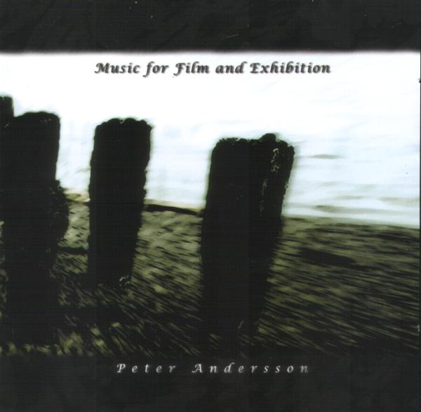 PETER ANDERSSON - Music For Film And Exhibition CD album cover