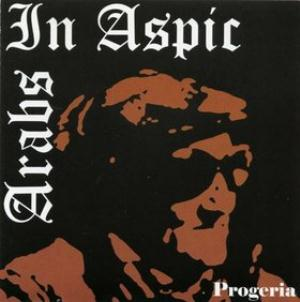 Arabs In Aspic 2 - Progeria CD (album) cover